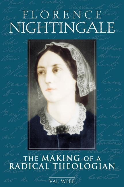 Florence Nightingale: The Making of a Radical Theologian als Buch
