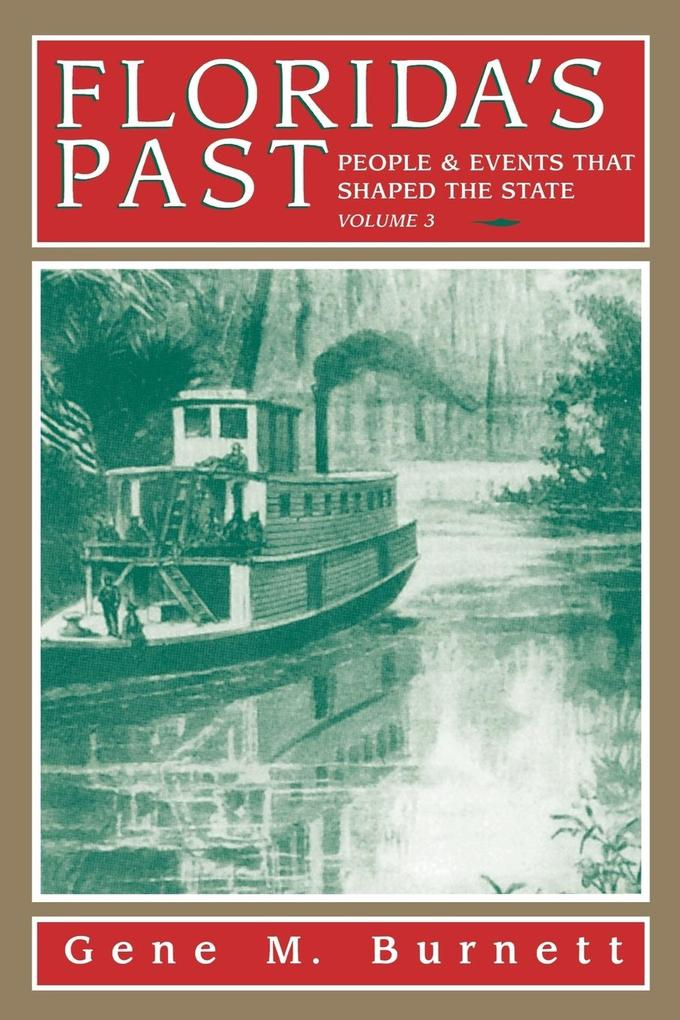 Florida's Past, Vol 3: People and Events That Shaped the State als Taschenbuch