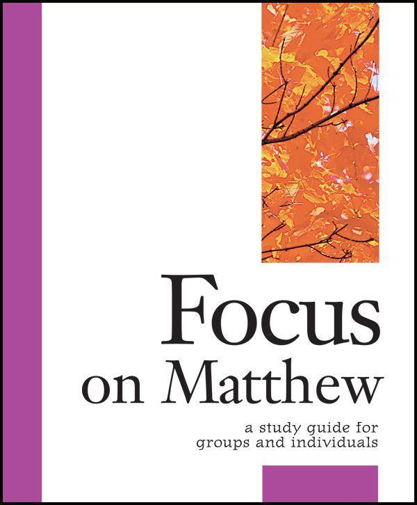 Focus on Matthew: A Study Guide for Groups and Individuals als Taschenbuch