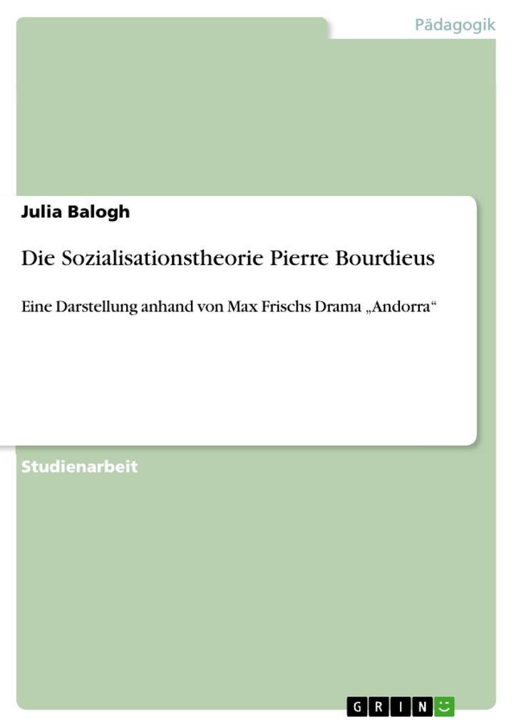 Die Sozialisationstheorie Pierre Bourdieus als Buch von Julia Balogh