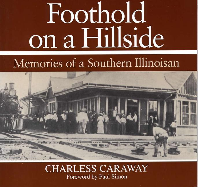 Foothold on a Hillside: Memories of a Southern Illinoisian als Taschenbuch