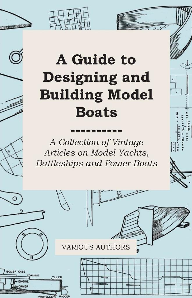 A Guide to Designing and Building Model Boats -...