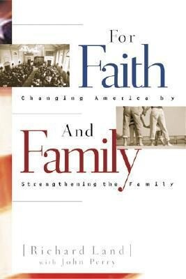 For Faith & Family: Changing America by Strengthening the Family als Buch