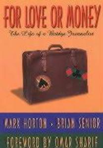 For Love or Money: The Life of a Bridge Journalist als Taschenbuch
