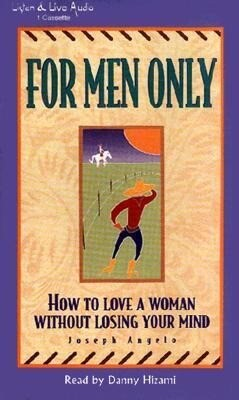 For Men Only: How to Love a Woman Without Losing Your Mind als Hörbuch
