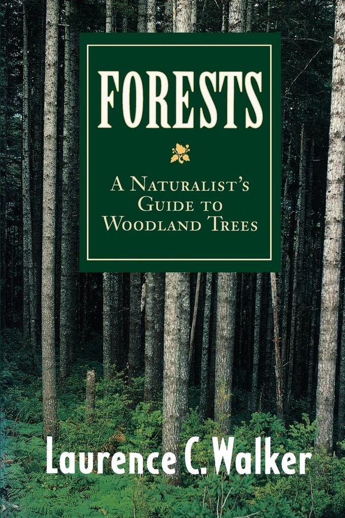Forests: A Naturalist's Guide to Woodland Trees als Taschenbuch