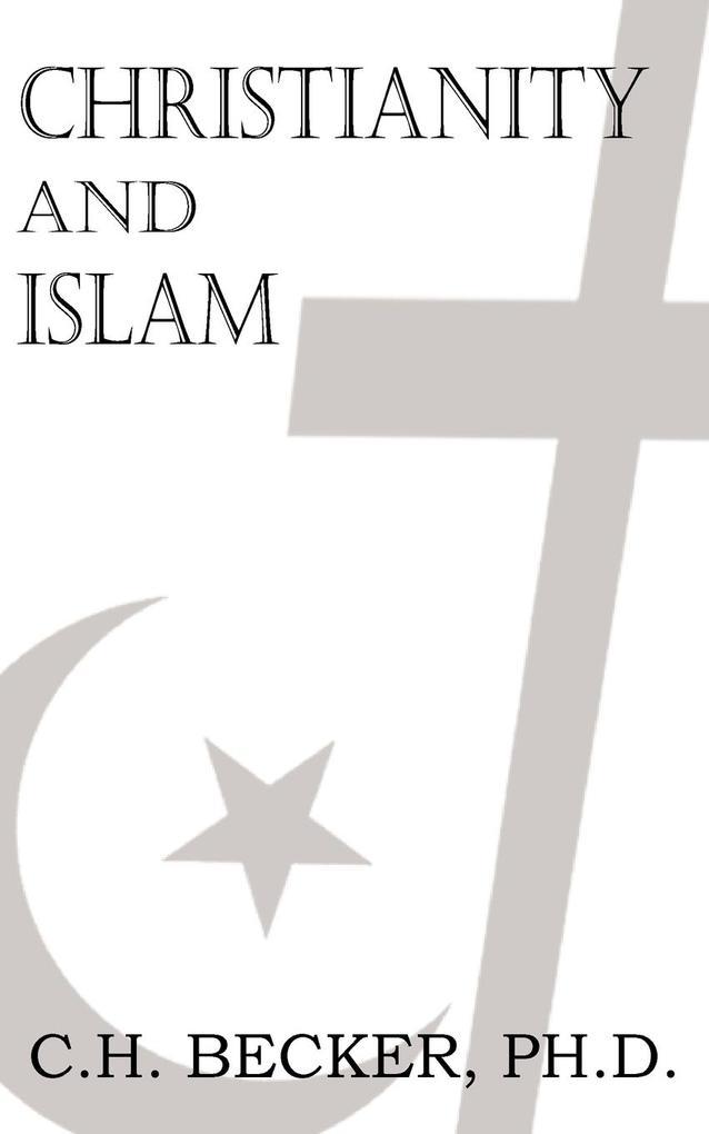 Christianity and Islam als Taschenbuch von C. H. Becker
