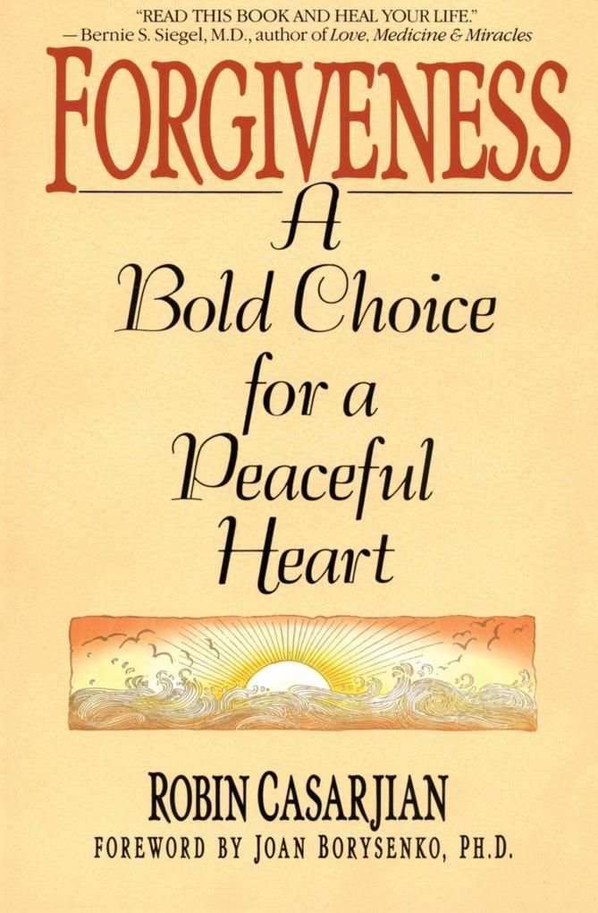 Forgiveness: A Bold Choice for a Peaceful Heart als Taschenbuch