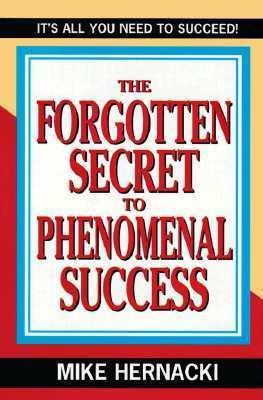 The Forgotten Secret to Phenomenal Success als Taschenbuch