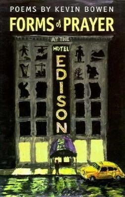 Forms of Prayer at the Hotel Edison: Poems by Kevin Bowen als Taschenbuch
