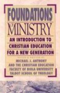 Foundations of Ministry: An Introduction to Christian Education for a New Generation als Taschenbuch