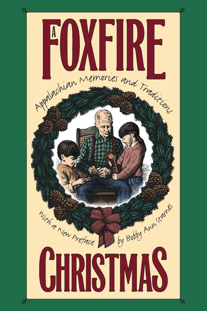 Foxfire Christmas: Appalachian Memories and Traditions als Taschenbuch