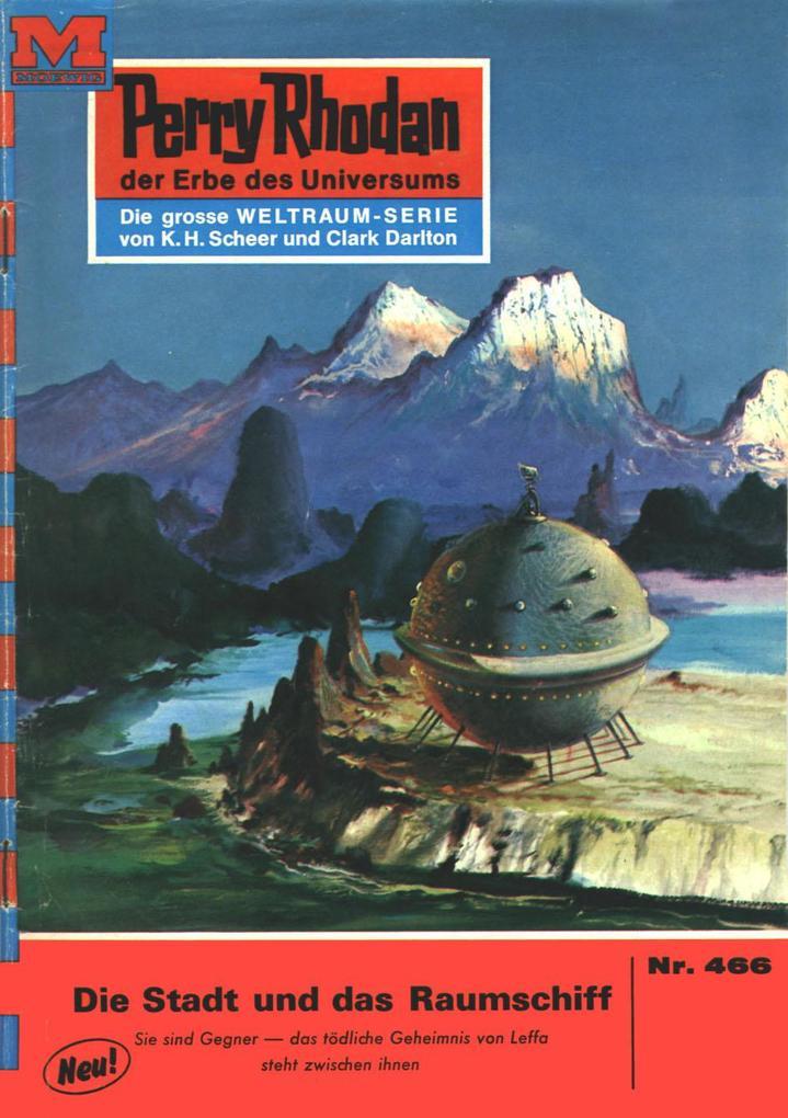 Perry Rhodan 466: Die Stadt und das Raumschiff