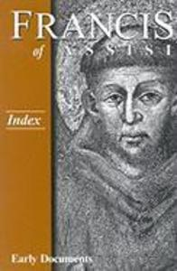 Francis of Assisi: Index: Early Documents, Vol. 4 als Taschenbuch