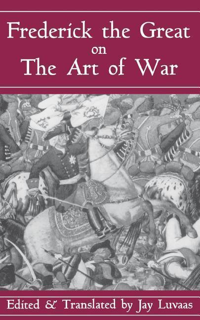 Frederick The Great On The Art Of War als Taschenbuch