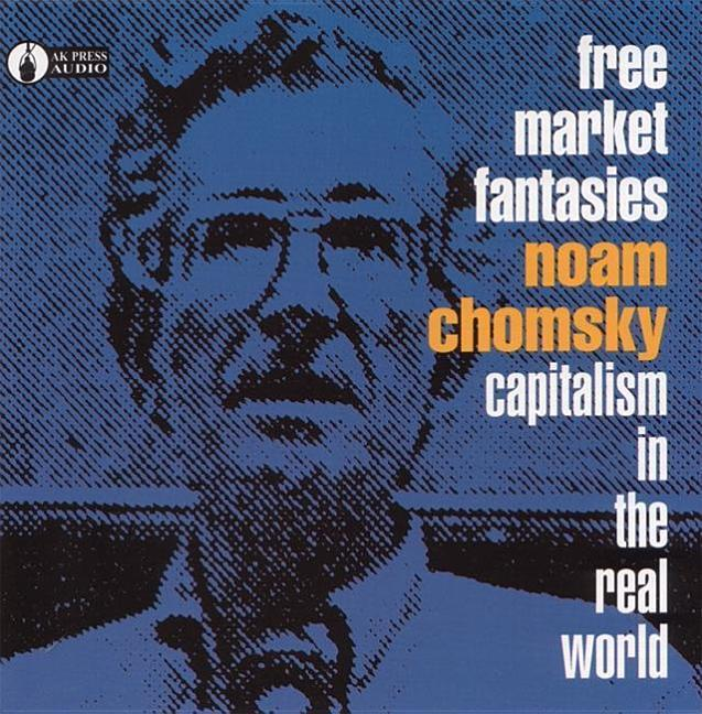 Free Market Fantasies: Capitalism in the Real World als Hörbuch