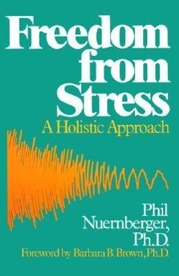 Freedom from Stress: A Holistic Approach als Taschenbuch