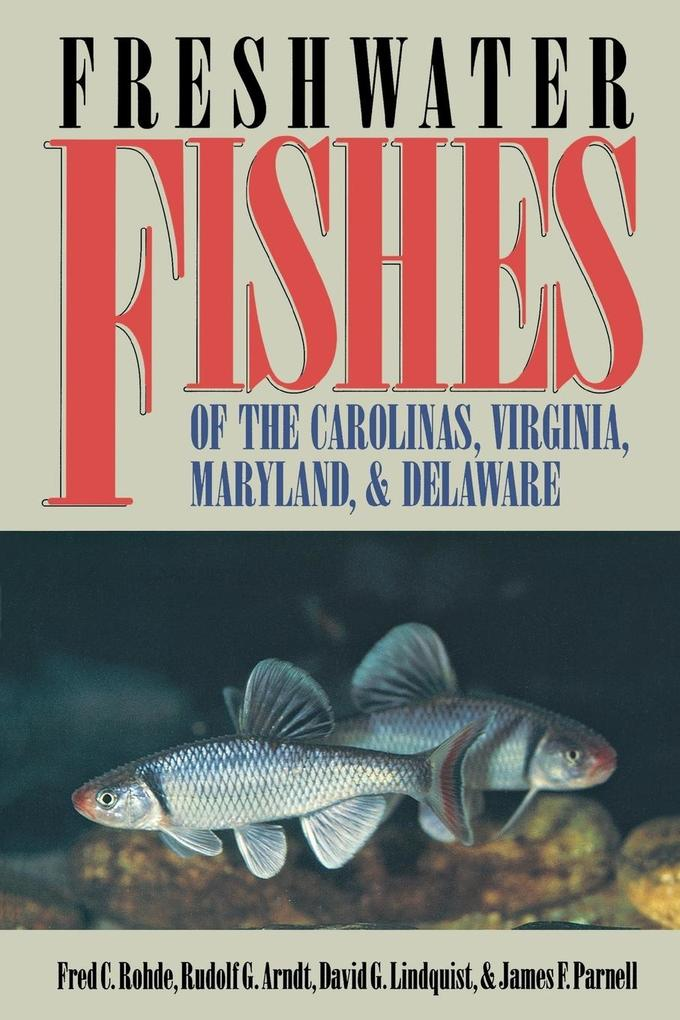 Freshwater Fishes of the Carolinas, Virginia, Maryland, and Delaware als Taschenbuch