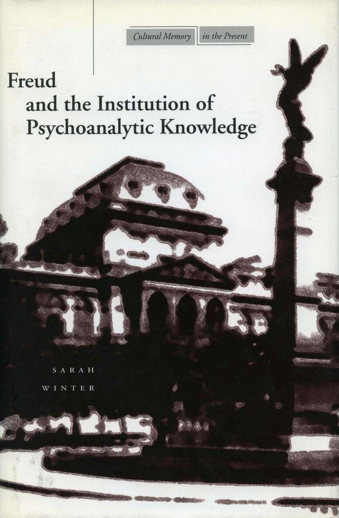 Freud and the Institution of Psychoanalytic Knowledge als Taschenbuch