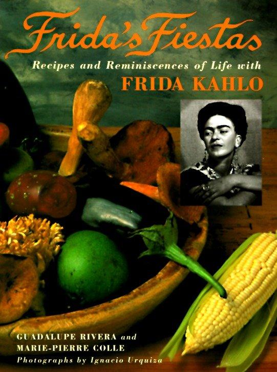 Frida's Fiestas: Recipes and Reminiscences of Life with Frida Kahlo als Buch