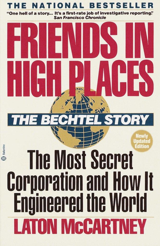 Friends in High Places: The Bechtel Story: The Most Secret Corporation and How It Engineered the World als Taschenbuch