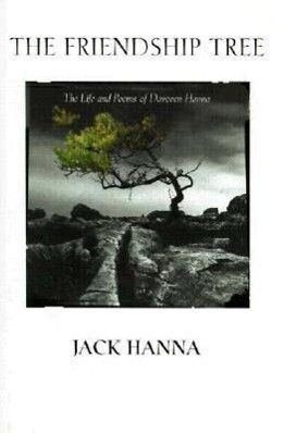 The Friendship Tree: The Life and Poems of Davoren Hanna als Buch