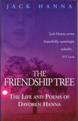 The Friendship Tree: The Life and Poems of Davoren Hanna als Taschenbuch