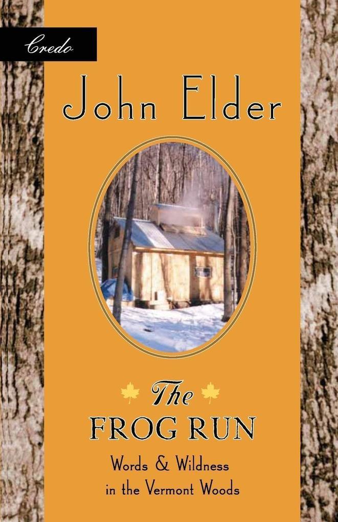 The Frog Run: Words and Wildness in the Vermont Woods als Taschenbuch
