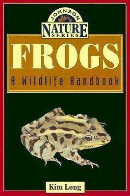 Frogs: A Wildlife Handbook als Taschenbuch