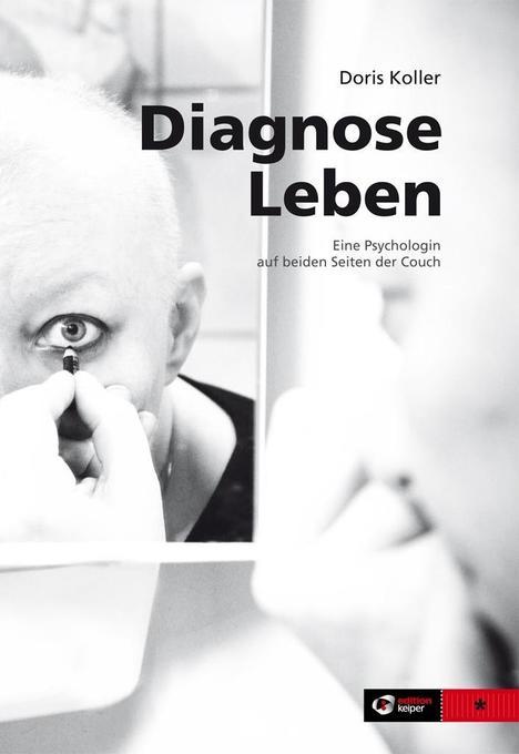 Diagnose Leben als Buch von Doris Koller