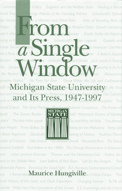 From a Single Window: Michigan State University and Its Press, 1947-1997 als Buch