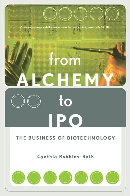From Alchemy to IPO: The Business of Biotechnology als Taschenbuch