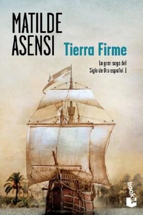 Tierra firme als Taschenbuch von Matilde Asensi