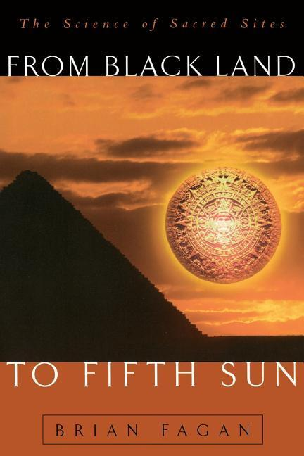 From Black Land to Fifth Sun: The Science of Sacred Sites als Taschenbuch