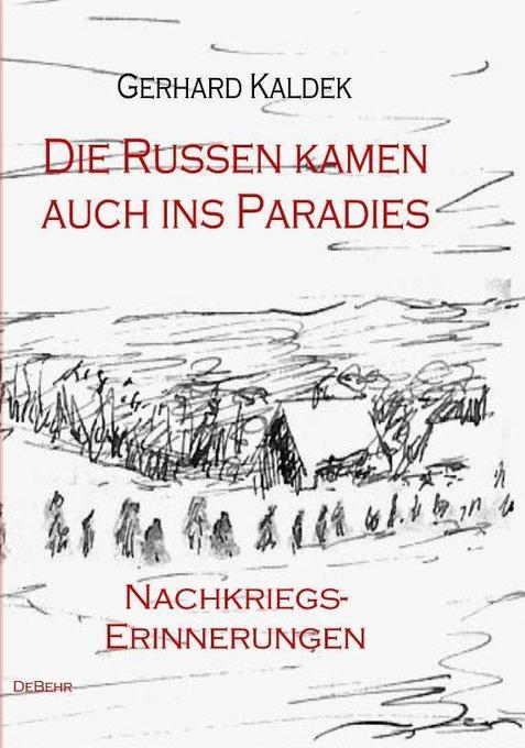 Die Russen kamen auch ins Paradies - Nachkriegserinnerungen als Buch
