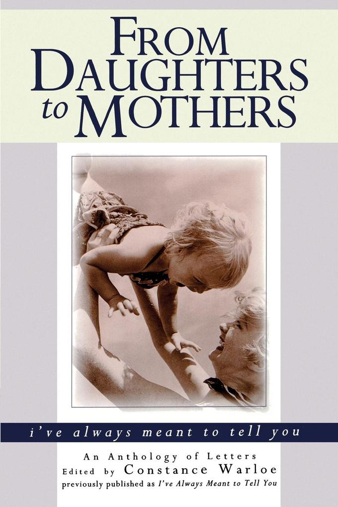 From Daughters to Mothers I've Always Meant to Tell You als Taschenbuch