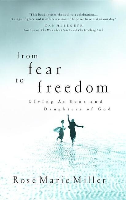 From Fear to Freedom: Living as Sons and Daughters of God als Taschenbuch
