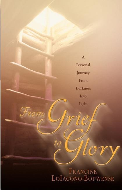 From Grief to Glory: A Personal Journey from Darkness Into Light als Taschenbuch