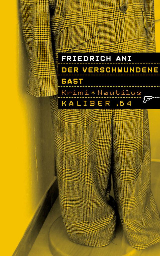 Kaliber .64: Der verschwundene Gast als eBook von Friedrich Ani - Edition Nautilus