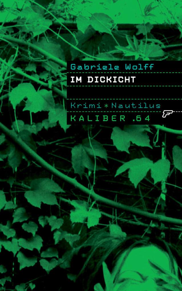 Kaliber .64: Im Dickicht als eBook von Gabriele Wolff - Edition Nautilus