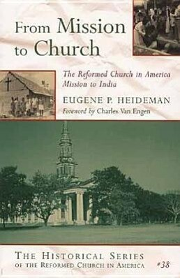 From Mission to Church: The Reformed Church in America Mission to India als Taschenbuch