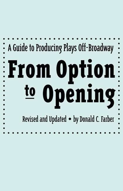 From Option to Opening: A Guide to Producing Plays Off-Broadway als Taschenbuch
