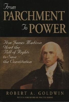 From Parchment to Power: How James Madison Used the Bill of Rights to Save the Constutition als Taschenbuch