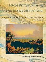 From Pittsburgh to the Rocky Mountains: Major Stephen Long's Expedition, 1819-1820 als Buch