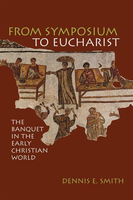 From Symposium to Eucharist als Taschenbuch