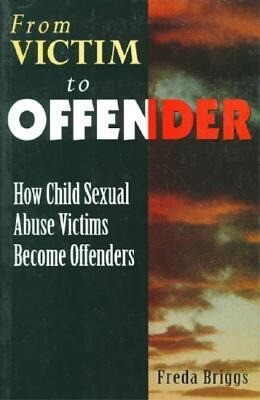 From Victim to Offender: How Child Sexual Abuse Victims Become Offenders als Taschenbuch