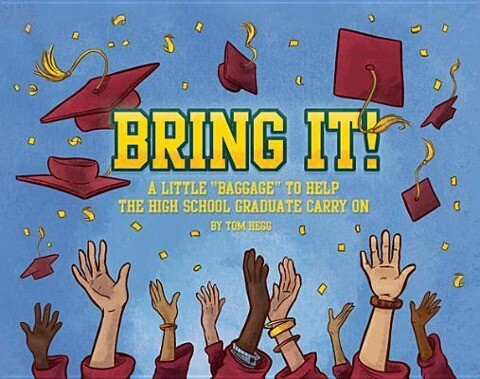 """Bring It!: A Little """"Baggage"""" to Help the High School Graduate Carry on als Buch (gebunden)"""
