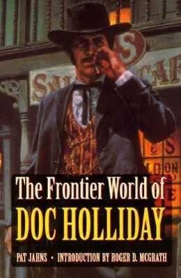 The Frontier World of Doc Holliday als Taschenbuch