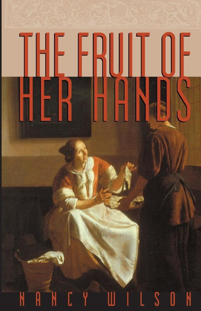 The Fruit of Her Hands: Respect and the Christian Woman als Taschenbuch