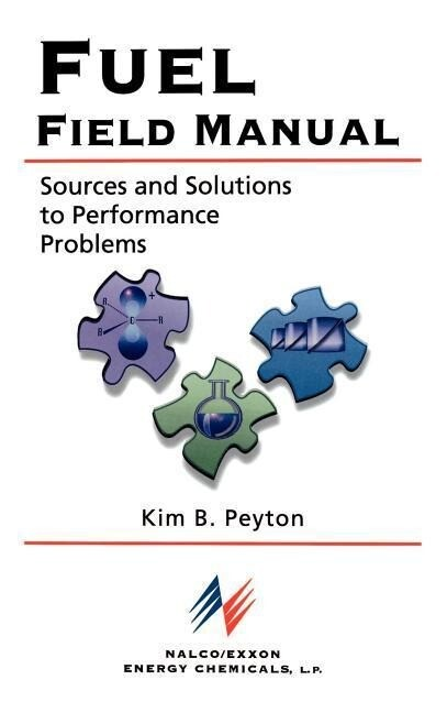 Fuel Field Manual: Sources and Solutions to Performance Problems als Buch